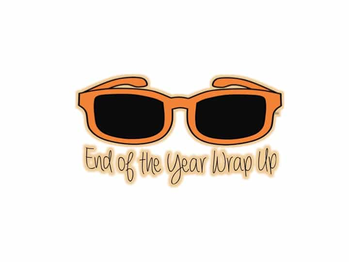 End of Year Wrap Up {packing, planning, and organizing}